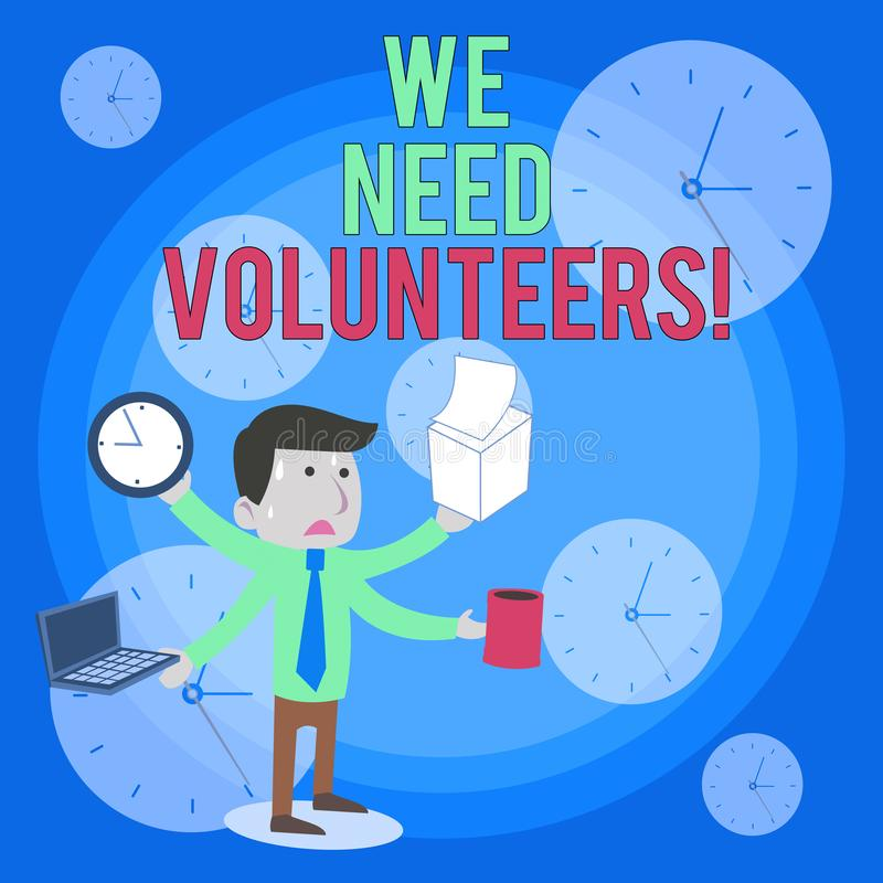 Word writing text We Need Volunteers. Business concept for someone who does work without being paid for it Stressed Out. Word writing text We Need Volunteers royalty free illustration