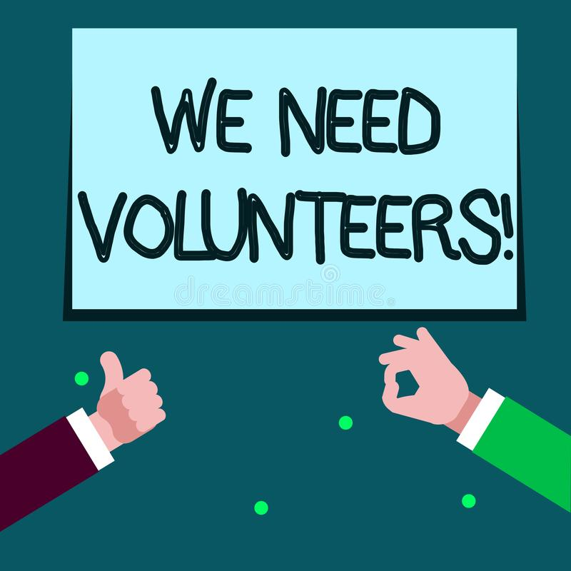 Word writing text We Need Volunteers. Business concept for someone who does work without being paid for it Two. Word writing text We Need Volunteers. Business vector illustration