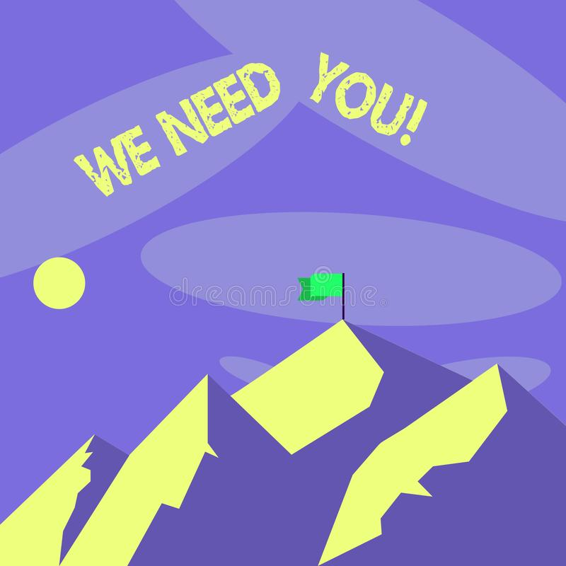 Word writing text We Need You. Business concept for asking someone to work together for certain job or target Mountains. Word writing text We Need You. Business vector illustration