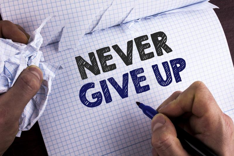 Word writing text Never Give Up. Business concept for Be persistent motivate yourself succeed never look back written by Man on Te. Word writing text Never Give royalty free stock photo