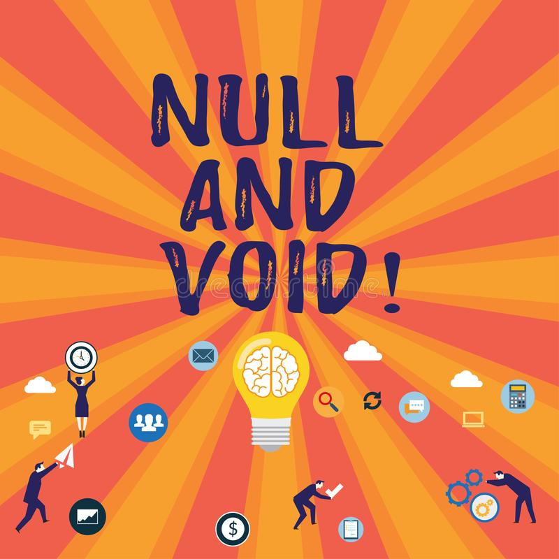 Word writing text Null And Void. Business concept for Cancel a contract Having no legal force Invalid Ineffective. Word writing text Null And Void. Business vector illustration