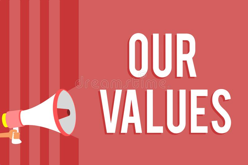 Word writing text Our Values. Business concept for list of morals companies or individuals commit to do them Megaphone loudspeaker. Red stripes important vector illustration
