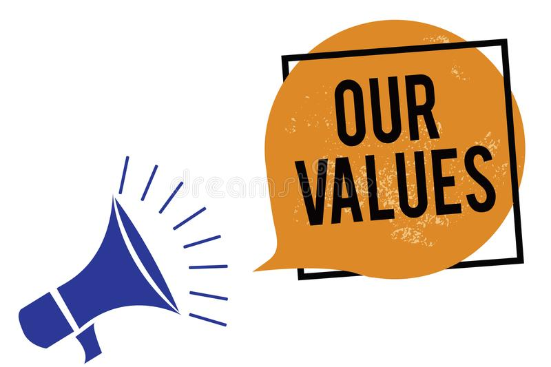 Word writing text Our Values. Business concept for list of morals companies or individuals commit to do them Megaphone loudspeaker. Speaking loud screaming royalty free illustration