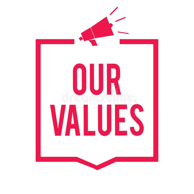 Word writing text Our Values. Business concept for list of morals companies or individuals commit to do them Megaphone loudspeaker. Red frame communicating royalty free illustration