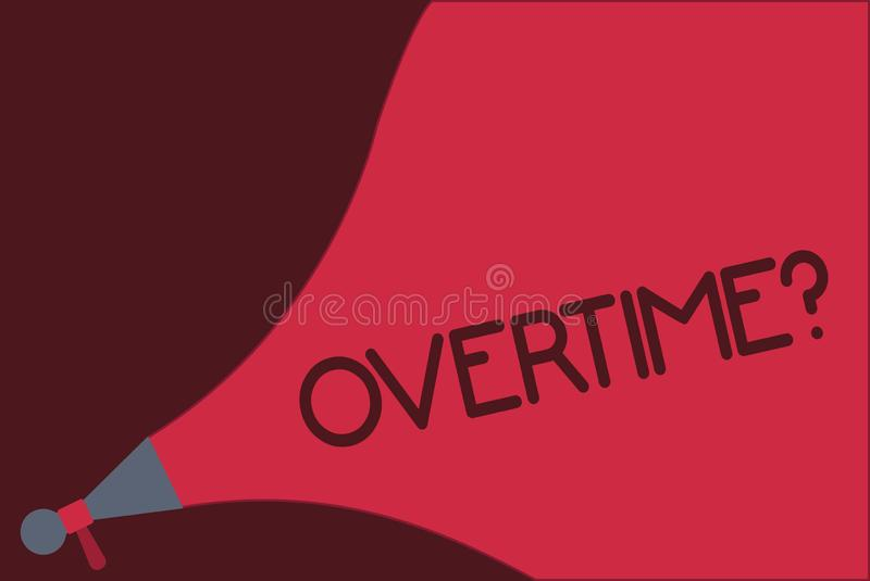Word writing text Overtime question. Business concept for Time worked in addition to regular working hours royalty free illustration
