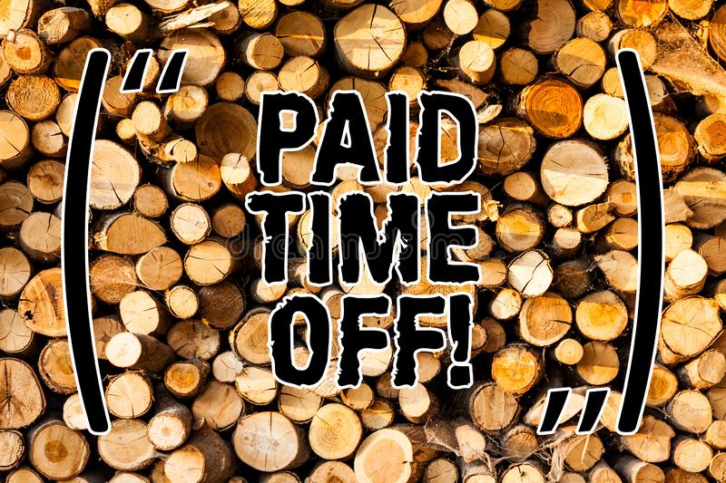 Word writing text Paid Time Off. Business concept for Receiving payments for not moments where you are not working. Wooden background vintage wood wild message royalty free stock image