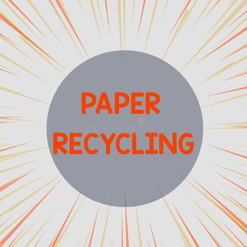 Word writing text Paper Recycling. Business concept for Using the waste papers in a new way by recycling them Sunburst. Word writing text Paper Recycling stock illustration