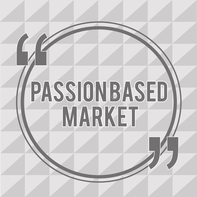 Word writing text Passion Based Market. Business concept for Emotional Sales Channel a Personalize centric Strategy.  stock illustration