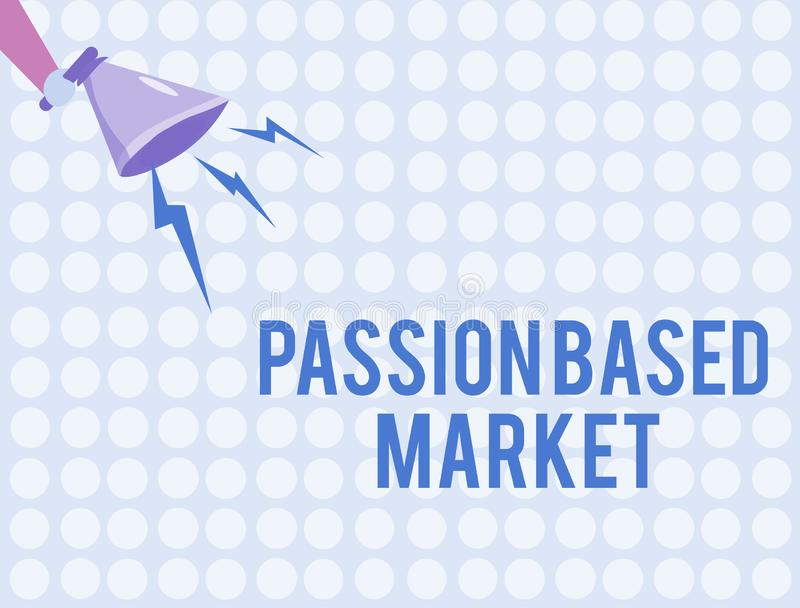 Word writing text Passion Based Market. Business concept for Emotional Sales Channel a Personalize centric Strategy.  vector illustration