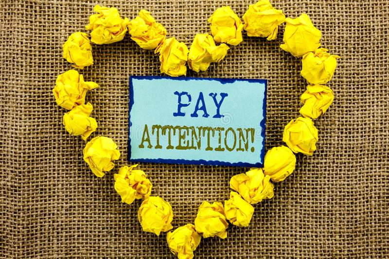 Word, writing, text Pay Attention. Business concept for Be Careful Beware Mindful Alarm written on Sticky Note Paper With Heart o. Word, writing, text Pay stock photography