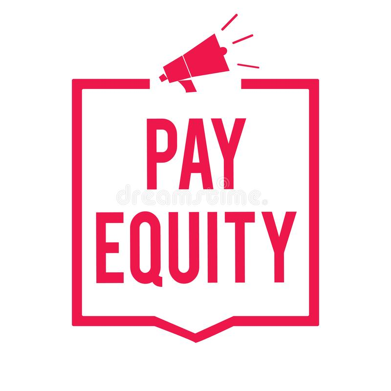 Word writing text Pay Equity. Business concept for eliminating sex and race discrimination in wage systems Megaphone loudspeaker r. Ed frame communicating vector illustration