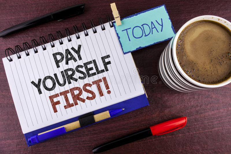Word writing text Pay Yourself First Motivational Call. Business concept for Personal Finance Save money for future written on Not. Word writing text Pay stock images
