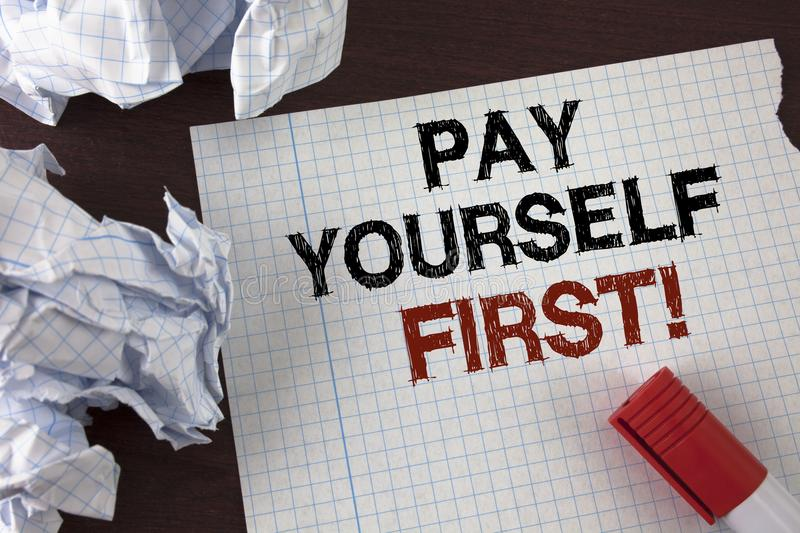 Word writing text Pay Yourself First Motivational Call. Business concept for Personal Finance Save money for future written on Tea. Word writing text Pay stock photography