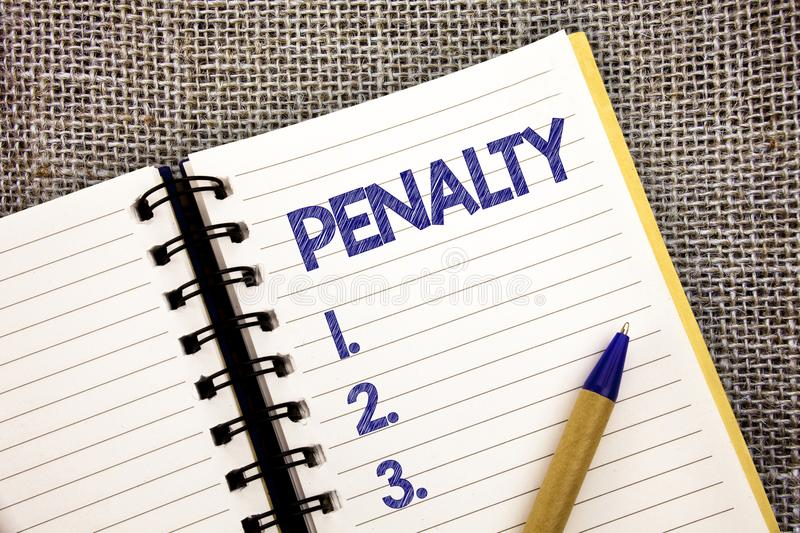 Word writing text Penalty. Business concept for Punishment imposed for breaking a law rule or contract Sports term Ball point pen. Work spring diary chronicle royalty free stock photos