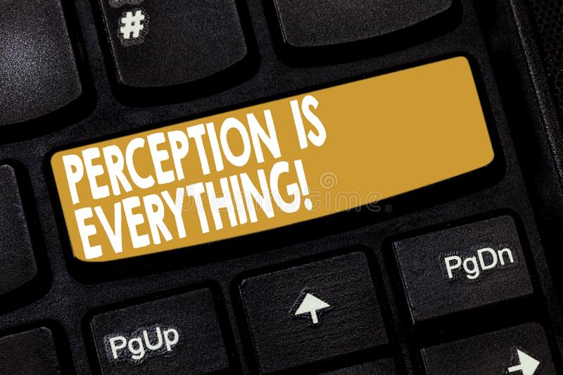 Word writing text Perception Is Everything. Business concept for how we identify failure or defeat makes difference. Keyboard key Intention to create computer royalty free stock photo