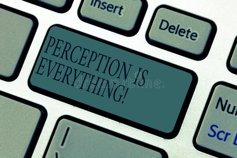 Word writing text Perception Is Everything. Business concept for how we identify failure or defeat makes difference. Keyboard key Intention to create computer royalty free stock images