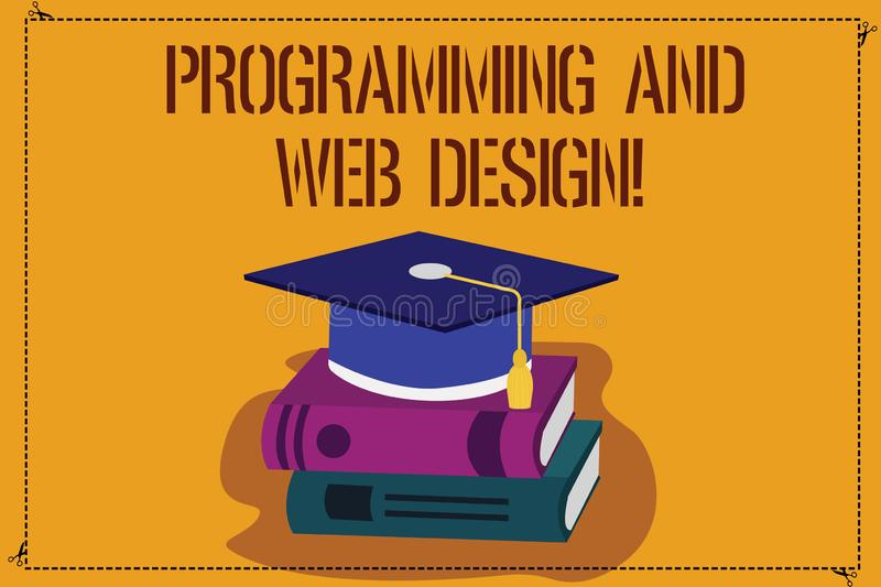 Word writing text Programming And Web Design. Business concept for Website development Designing web pages Color Graduation Hat. With Tassel 3D Academic cap stock illustration