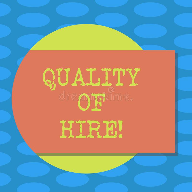 Word writing text Quality Of Hire. Business concept for Good professionals hired for a job Successful recruitment Blank. Rectangular Color Shape with Shadow royalty free illustration