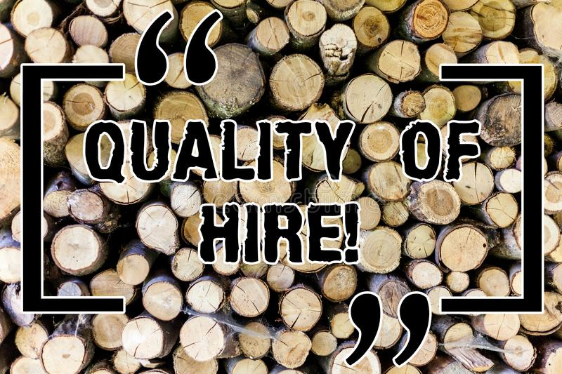 Word writing text Quality Of Hire. Business concept for Good professionals hired for a job Successful recruitment Wooden. Background vintage wood wild message royalty free illustration