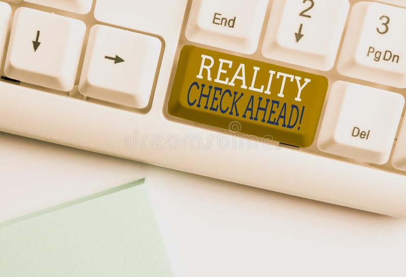 Word writing text Reality Check Ahead. Business concept for makes them recognize truth about situations or difficulties. Word writing text Reality Check Ahead stock image