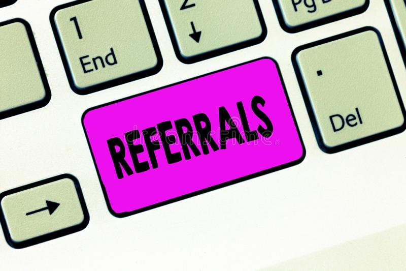 Word writing text Referrals. Business concept for Act of referring someone or something for consultation review.  stock photos