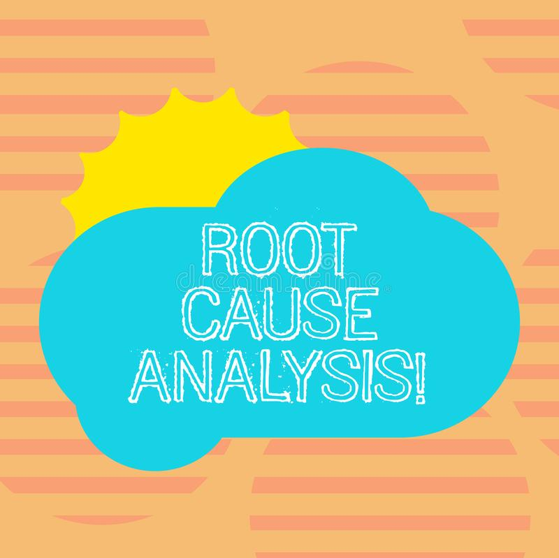 Word writing text Root Cause Analysis. Business concept for method of problem solving used for identifying causes Sun. Hiding Shining Behind Blank Fluffy Color stock illustration