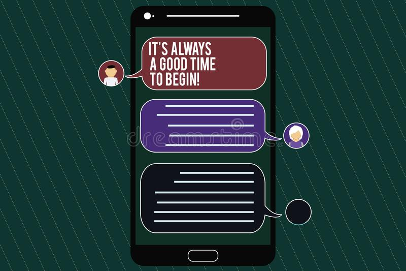 Word writing text It S Is Always A Good Time To Begin. Business concept for Start again right now Positive attitude. Mobile Messenger Screen with Chat Heads and royalty free illustration
