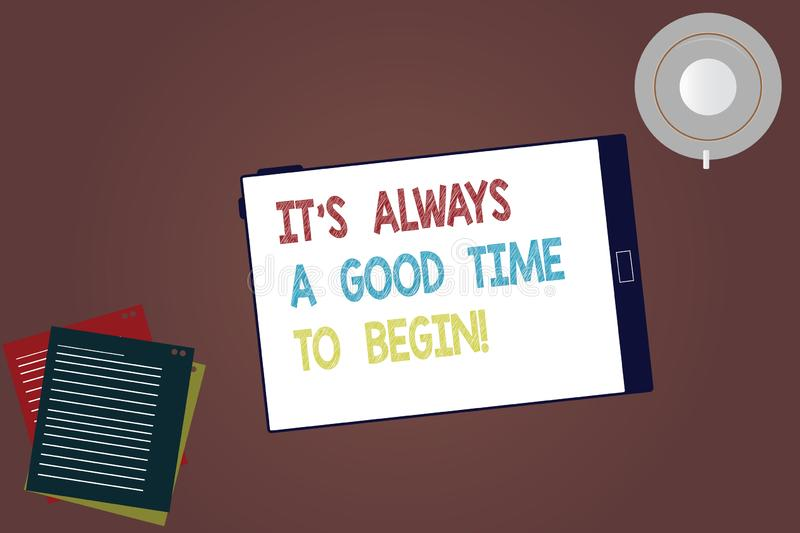 Word writing text It S Is Always A Good Time To Begin. Business concept for Start again right now Positive attitude. Tablet Empty Screen Cup Saucer and Filler vector illustration