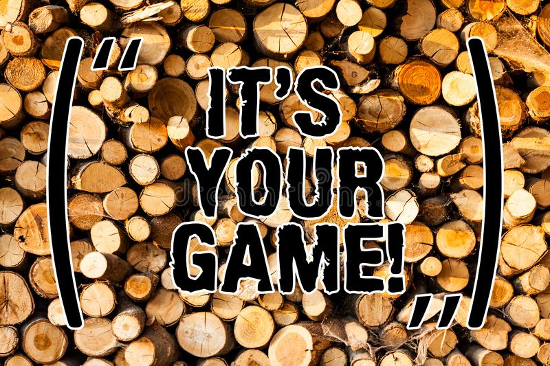 Word writing text It S Your Game. Business concept for You plan your own strategies to obtain success Leisure Wooden. Background vintage wood wild message ideas royalty free stock photos