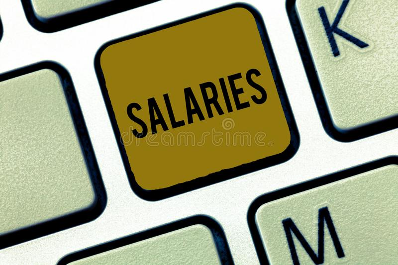 Word writing text Salaries. Business concept for fixed regular payment typically paid on monthly basis period time.  stock images