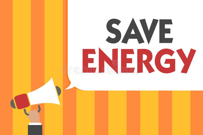 Word writing text Save Energy. Business concept for decreasing the amount of power used achieving a similar outcome Man holding me royalty free illustration