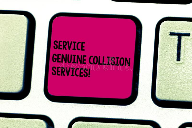 Word writing text Service Genuine Collision Services. Business concept for Auto car crash good great services Keyboard. Key Intention to create computer message stock photo