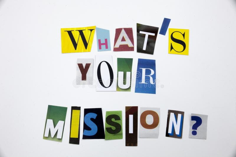 A word writing text showing concept of WHAT`S YOUR MISSION made of different magazine newspaper letter for Business case on the w. Hite background stock photo