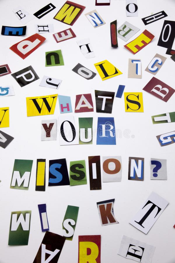 A word writing text showing concept of WHAT`S YOUR MISSION made of different magazine newspaper letter for Business case on the w. Hite background stock photos