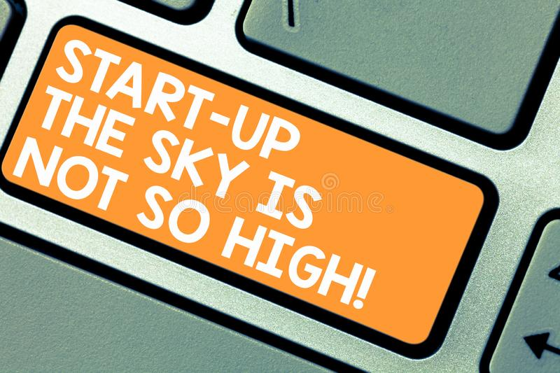 Word writing text Start Up The Sky Is Not So High. Business concept for Motivation to grow as much as you want Keyboard royalty free stock photography