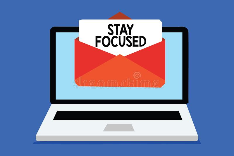 Word writing text Stay Focused. Business concept for Be attentive Concentrate Prioritize the task Avoid distractions Computer rece. Iving email important message royalty free illustration