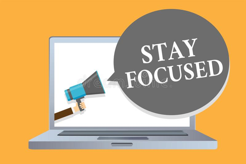 Word writing text Stay Focused. Business concept for Be attentive Concentrate Prioritize the task Avoid distractions Man holding m. Egaphone loudspeaker speech royalty free illustration