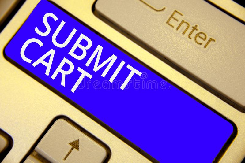 Word writing text Submit Cart. Business concept for Sending shopping list of online items Proceed checkout Keyboard blue key Inten. Tion create computer royalty free stock images