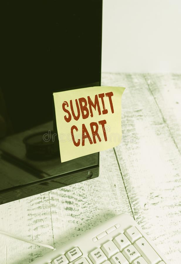Word writing text Submit Cart. Business concept for Sending shopping list of online items Proceed checkout Notation. Word writing text Submit Cart. Business royalty free stock photos