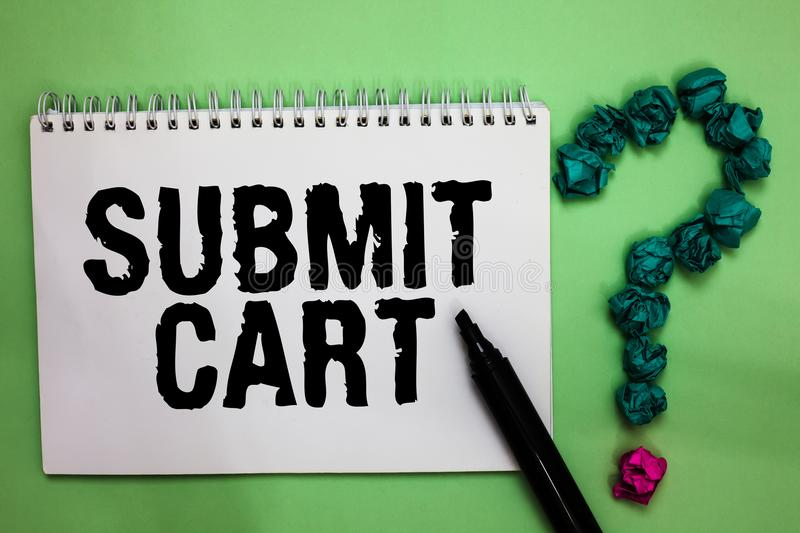 Word writing text Submit Cart. Business concept for Sending shopping list of online items Proceed checkout Notebook marker crumple. D papers forming question royalty free stock image
