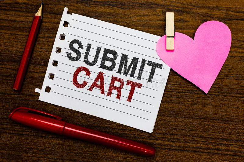 Word writing text Submit Cart. Business concept for Sending shopping list of online items Proceed checkout Notebook piece paper ma. Rkers clothespin holding stock photo