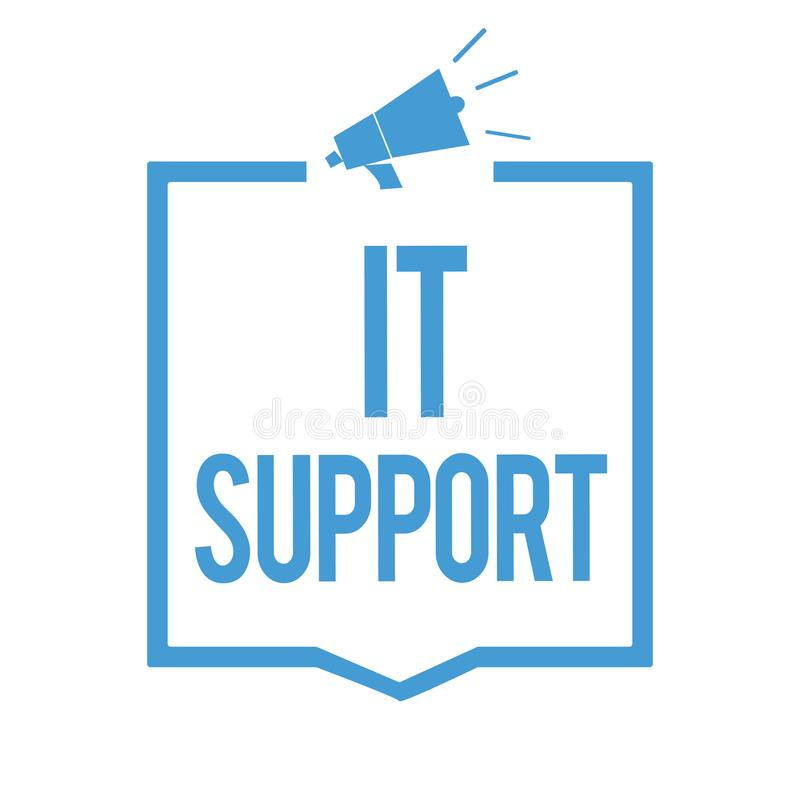 Word writing text It Support. Business concept for Lending help about information technologies and relative issues Megaphone louds stock illustration