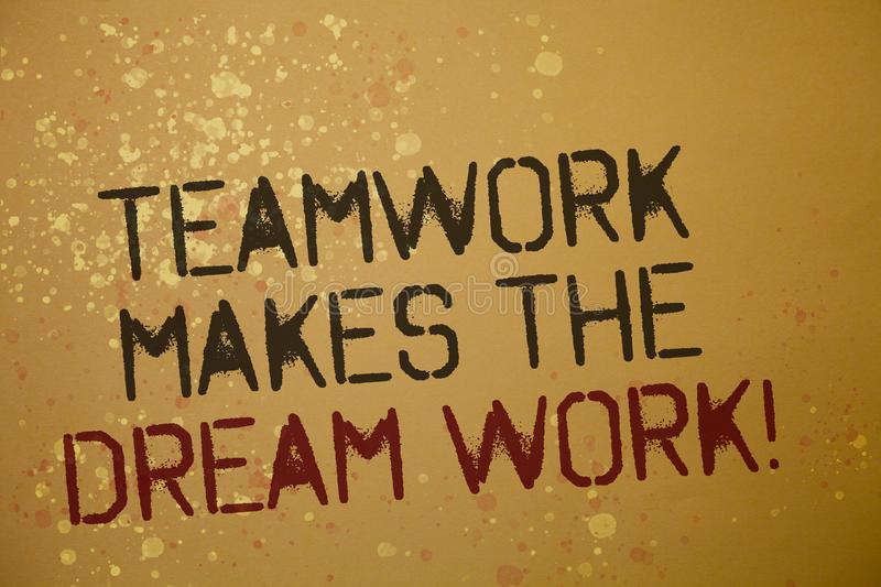 Word writing text Teamwork Makes The Dream Work Call. Business concept for Camaraderie helps achieve success Ideas messages brown. Background splatters grunge stock photo