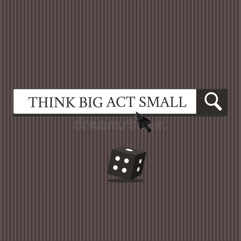 Word writing text Think Big Act Small. Business concept for Great Ambitious Goals Take Little Steps one at a time.  royalty free illustration