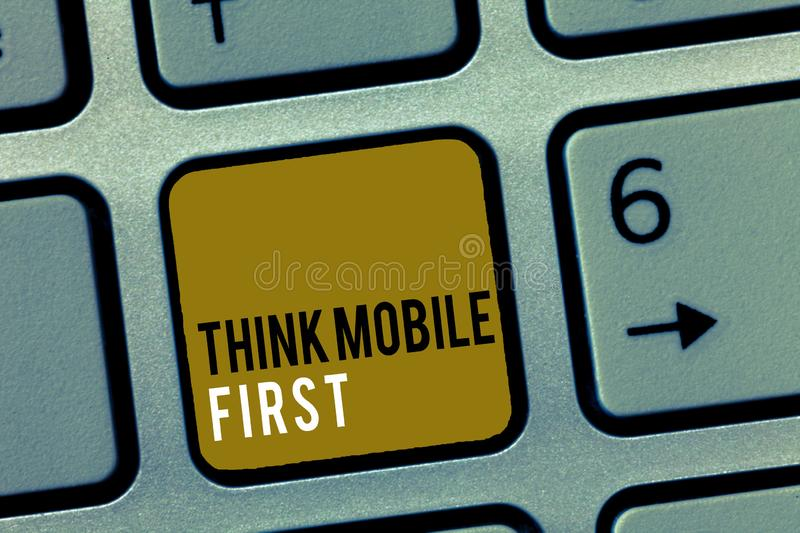 Word writing text Think Mobile First. Business concept for Easy Handheld Device Accessible Contents 24 or 7 Handy stock photos
