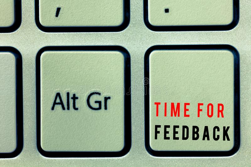Word writing text Time For Feedback. Business concept for Need to response or give critic on something Evaluation.  stock photography