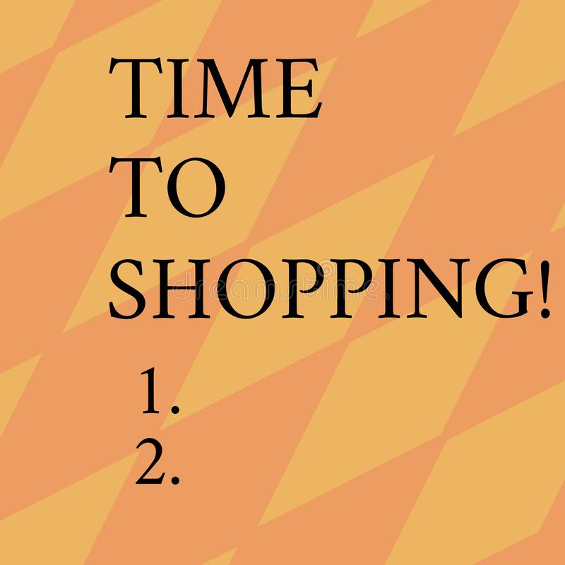 Word writing text Time To Shopping. Business concept for Moment for purchasing new products on shops Sales Geometrical. Word writing text Time To Shopping vector illustration