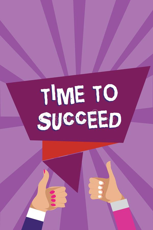 Word writing text Time To Succeed. Business concept for Thriumph opportunity Success Achievement Achieve your goals Man woman hand. S thumbs up approval speech vector illustration