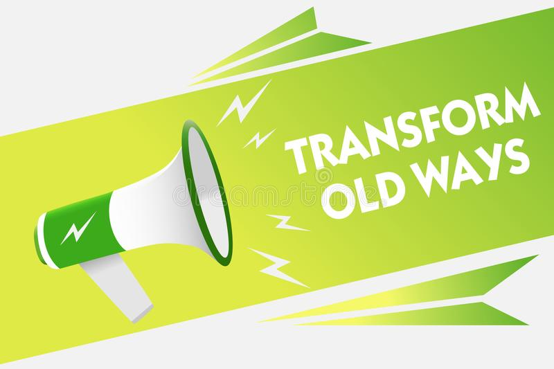 Word writing text Transform Old Ways. Business concept for replace it with new methods Alternatives new solution Message warning s. Cript announcement alarming royalty free stock photography