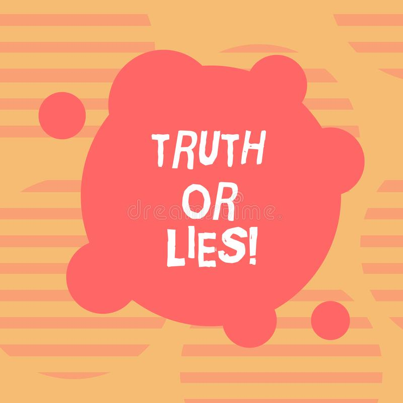 Word writing text Truth Or Lies. Business concept for Decide between a fact or telling a lie Doubt confusion Blank Deformed Color. Round Shape with Small stock illustration